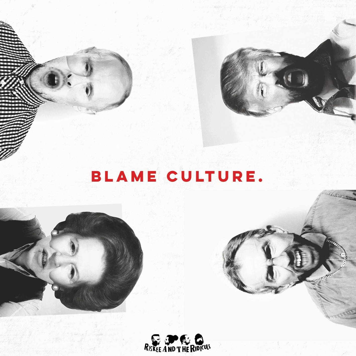 Blame Culture by Riskee And The Ridicule